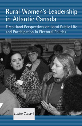 Download Rural Women's Leadership in Atlantic Canada: First-hand Perspectives on Local Public Life and Participation in Electoral Politics pdf epub