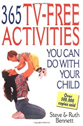 365 TV-Free Activities You Can Do with Your Child (365 Activities)