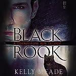 Black Rook: Cornerstone Run Trilogy, Book 1   Kelly Meade