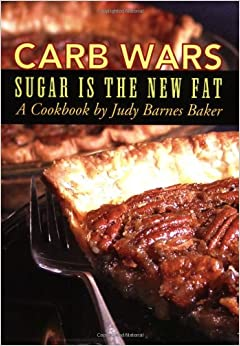 Carb Wars: Sugar is the New Fat: Judy Barnes Baker
