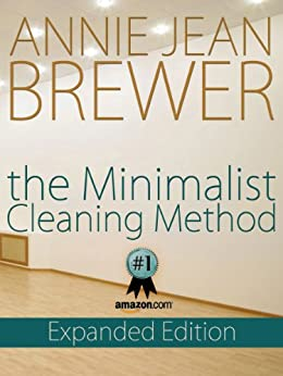 The Minimalist Cleaning Method Expanded Edition by [Brewer, Annie Jean]