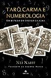 Tarô, Carma E Numerologia