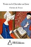 img - for Yvain ou le Chevalier au Lion (French Edition) by Chr?tien de Troyes (2015-06-05) book / textbook / text book
