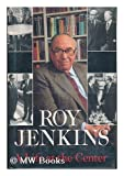 A Life at the Center, Roy Jenkins, 0679413111