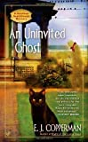 An Uninvited Ghost, E. J. Copperman, 0425240584