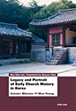 Legacy and Portrait of Early Church History in Korea : Scholar Minister Yi Won-Young, Lim, Hee-Kuk, 3034310196