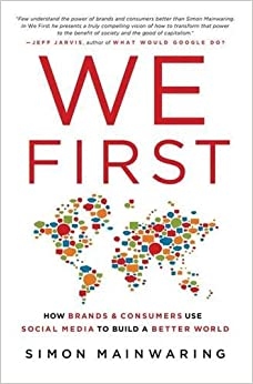 We First: How Brands And Consumers Use Social Media To Build A Better World Epub Descargar Gratis