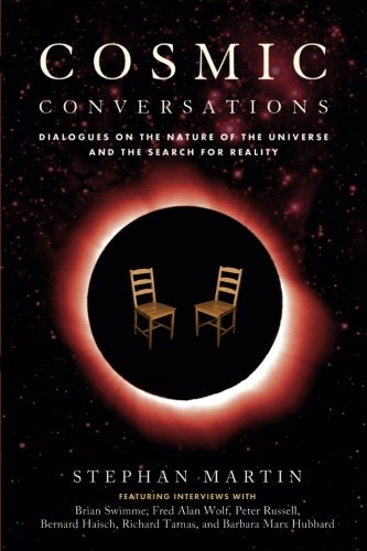Cosmic Conversations: Dialogues on the Nature of the Universe and the Search for Reality