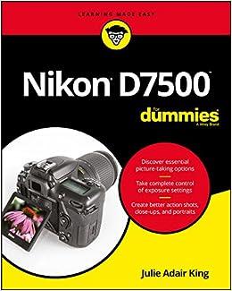 Nikon D7500 For Dummies: Amazon ca: Julie Adair King: Books