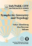 Symplectic Geometry and Topology, Yakov Eliashberg, Lisa Traynor, 0821840959