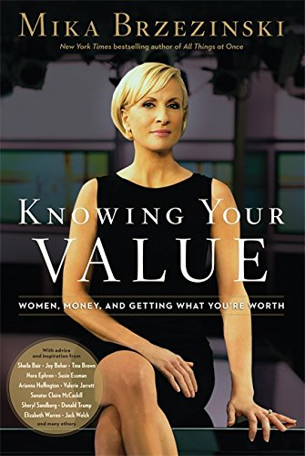 Knowing Your Value: Women, Money and Getting What You're...