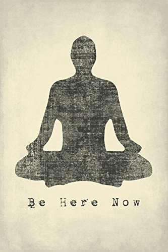 Be Here Now, mindfulness meditation poster print