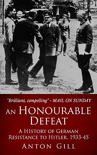 An Honourable Defeat: A History of German Resistance to Hitler, 1933-1945 cover