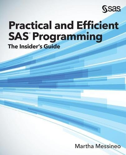 Download Practical and Efficient SAS Programming: The Insider's Guide PDF