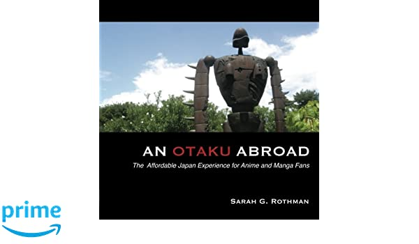 An Otaku Abroad: The Affordable Japan Experience for Anime ...
