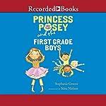 Princess Posey and the First-Grade Boys: Princess Posey, Book 8 | Stephanie Greene