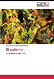 img - for El autismo: La ausencia del Yo by Jos?? Enrique Alvarez Alc??ntara (2012-05-09) book / textbook / text book