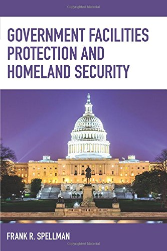 Government Facilities Protection and Homeland Security (Homeland Security Series)