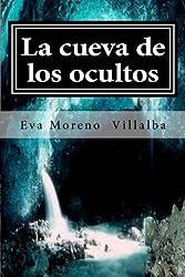 La cueva de los ocultos by Eva Moreno Villalba (2014-06-24)