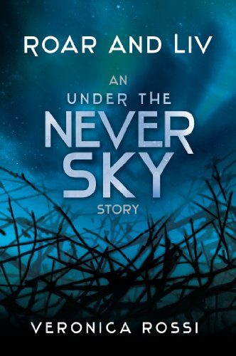 Roar and Liv (Under the Never Sky Book 1) (Under A Never Sky)