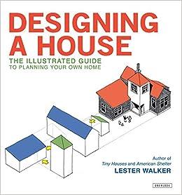 Designing a House Lester Walker 9781590201398 Amazoncom Books