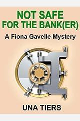 Not Safe for the Bank(er) Kindle Edition