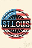 St. Louis Travel Journal: Blank Travel Notebook (6x9), 108 Lined Pages, Soft Cover (Blank Travel Journal)(Travel Journals To Write In)(US Flag)
