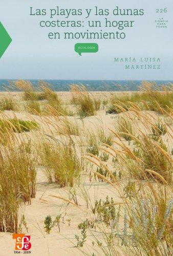 Descargar Libro Las Playas Y Dunas Costeras. Un Hogar En Movimiento María Luisa Martínez