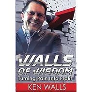 Walls of Wisdom: Turning Pain Into Profit