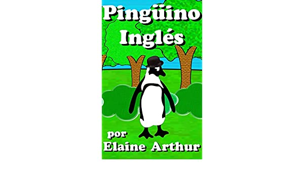 Pinguino ingles spanish edition kindle edition by elaine arthur pinguino ingles spanish edition kindle edition by elaine arthur children kindle ebooks amazon fandeluxe Images