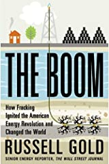 The Boom: How Fracking Ignited the American Energy Revolution and Changed the World by Russell Gold (2014-04-08) Hardcover