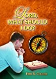 Lord, What Should I Do?