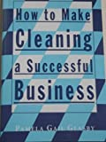 How to Make Cleaning a Successful Business, Pamela G. Glasby, 0533108993