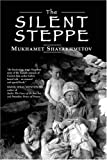 The Silent Steppe, Mukhamet Shayakhmetov, 1905299125