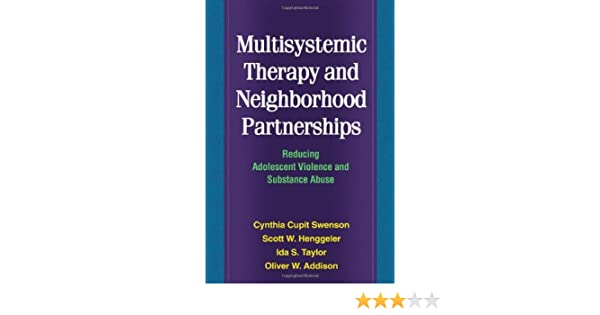 Amazon.com: Multisystemic Therapy And Neighborhood Partnerships: Reducing  Adolescent Violence And Substance Abuse EBook: Cynthia Cupit Swenson, ...