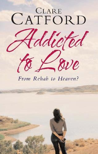 Read Online Addicted to Love: From Rehab to Heaven pdf epub