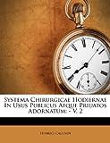 Systema Chirurgicae Hodiernae in Usus Publicus Atque Priuatos Adornatum, Henrici Callisen, 1173377891