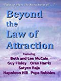 Beyond the Law of Attraction