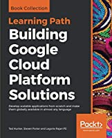 Building Google Cloud Platform Solutions Front Cover