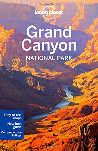 Lonely Planet Grand Canyon National Park (Travel (Colorado River Rafting)