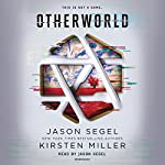Otherworld: Otherworld, Book 1 | Jason Segel,Kirsten Miller