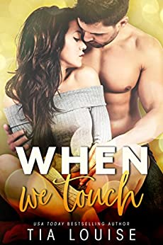 When We Touch: A second-chance romance by [Louise, Tia]