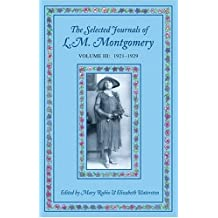 The Selected Journals of L.M. Montgomery: Volume III: 1921-1929 by Mary Rubio (Editor), Elizabeth Waterston (Editor) (17-Apr-2003) Paperback