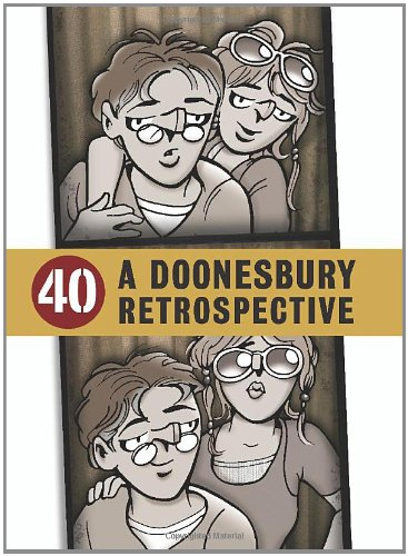Read Online 40: A Doonesbury Retrospective pdf