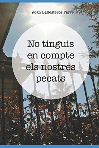 No tinguis en compte els nostres pecats (Catalan Edition)