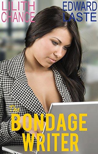 The Bondage Writer (The Bondage Writer Trilogy Book 1) (Women Straitjacket)