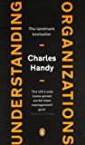 Understanding Organizations, Charles B. Handy, 0140156038