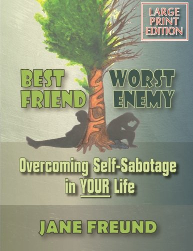 LARGE PRINT - Best Friend Worst Enemy - Overcoming Self-Sabotage in YOUR Life!