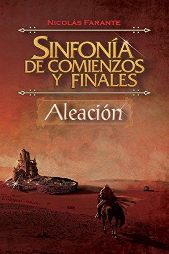 Descargar Libro Sinfonía De Comienzos Y Finales: Aleación Nicolás Farante