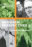 Messiaen Perspectives 1 : Sources and Influences, Dingle, Christopher and Fallon, Robert, 1409426955